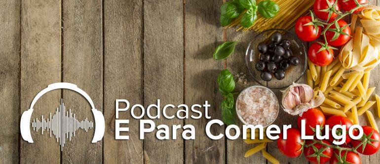 Podcast E Para Comer Lugo