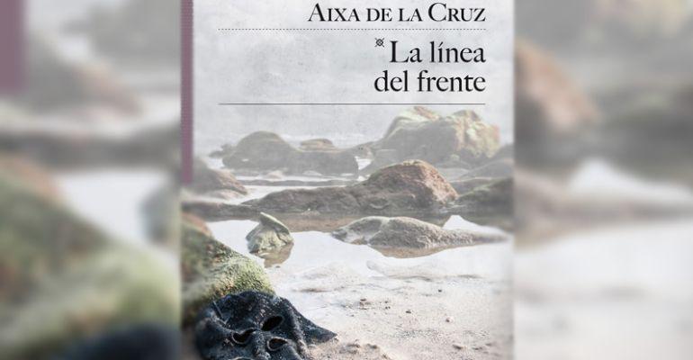 """Descubrimos """"La línea del frente"""", el nuevo libro de la escritora Aixa de la Cruz"""