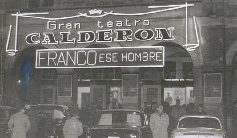 Fachada del Teatro Calderón, que proyectaba la cinta 'Franco, ese hombre'