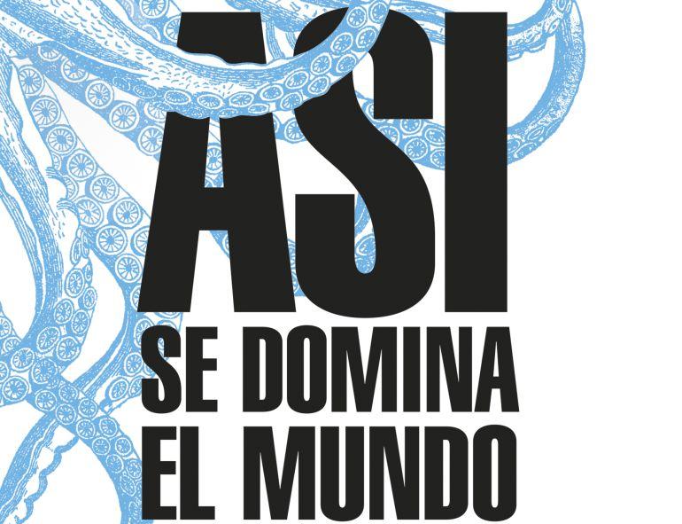 Portada del nuevo libro de Pedro Baños, 'Así se domina el mundo'
