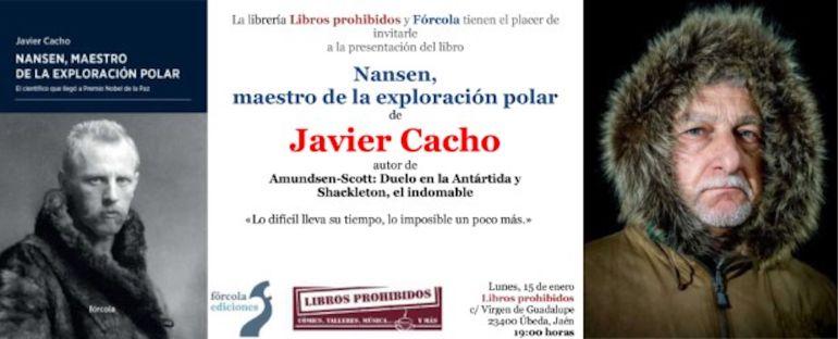 """Presentación en Úbeda del libro """"Nanse, maestro de la exploración polar"""" escrito por Javier Cacho"""