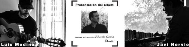 Dudú,un homenaje al poeta Eduardo García