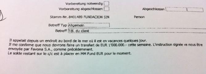 <b>ORDEN DE TRANSFERENCIA (en francés) Traducción</b>: <i>Él llama desde un lugar en la costa, donde se encuentra de vacaciones unos días. Me confirma que necesitamos hacer una transferencia de 1.000.000 euros esta semana. La declaración firmada nos será enviada por Favona SA, como anteriormente. El saldo restante en la c/c (cuenta corriente) se pone en el Fondo MM EUR, por el momento</i>