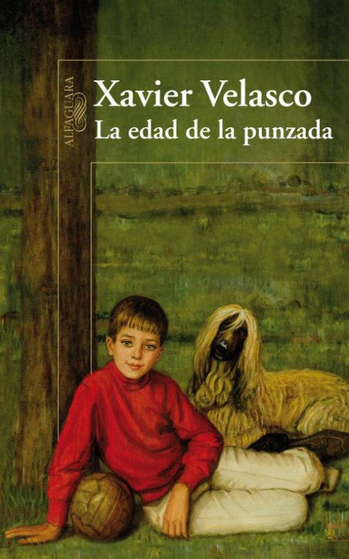 'La edad de la punzada', de Xavier Velasco, publicado por la editorial Alfaguara