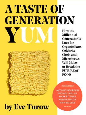 """Eve Turow se pregunta cómo """"el amor de la generación de los 'millenials' por los productos ecológicos, los chefs estrella o la cerveza afectará al futuro de la comida""""."""