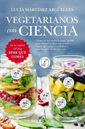 """Según el autor del blog 'Mi dieta cojea', este libro es """"la mejor opción para conocer la dieta vegetariana y vegana que existe en castellano""""."""