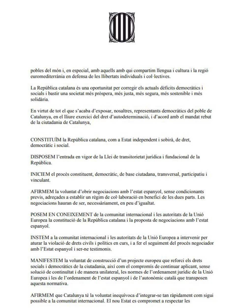 Declaración política de independencia del bloque soberanista firmada por el presidente del Govern, Carles Puigdemont; la presidenta del Parlament, Carme Forcadell, los miembros del Govern que son diputados y los parlamentarios de JxSí y la CUP tras el pleno celebrado en el Parlament catalán el 10 de octubre.