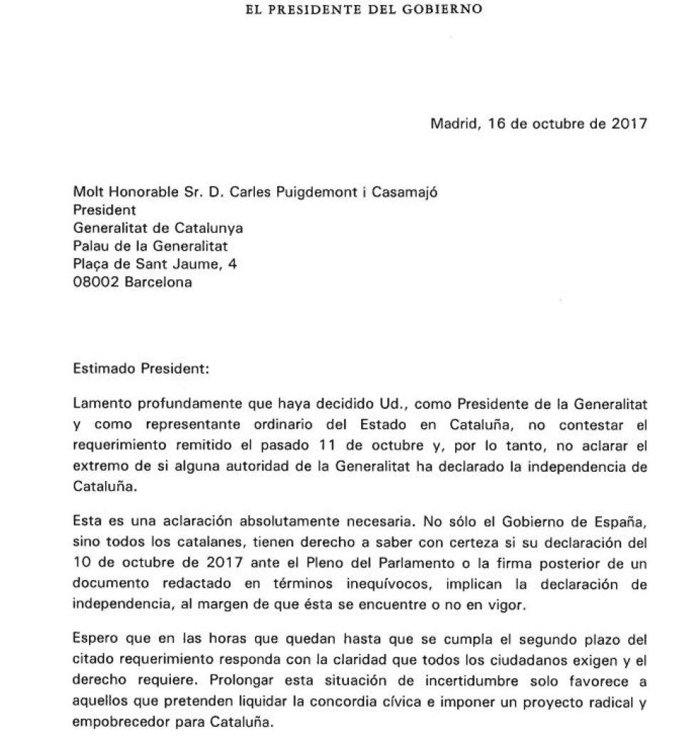"""En una carta fechada el 16 de octubre Rajoy asegura """"lamentar profundamente"""" que Puigdemont haya decidido """"no contestar"""" y """"no aclarar"""" si """"ha declarado la independencia de Cataluña"""". El presidente le recuerda que """"aún tiene margen para contestar de manera clara y sencilla al requerimiento""""."""