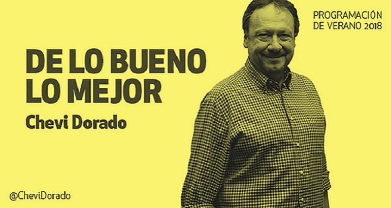 'De lo bueno lo mejor', con Chevi Dorado