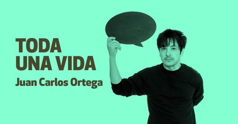 Toda una vida\', con Juan Carlos Ortega   Cultura   Cadena SER