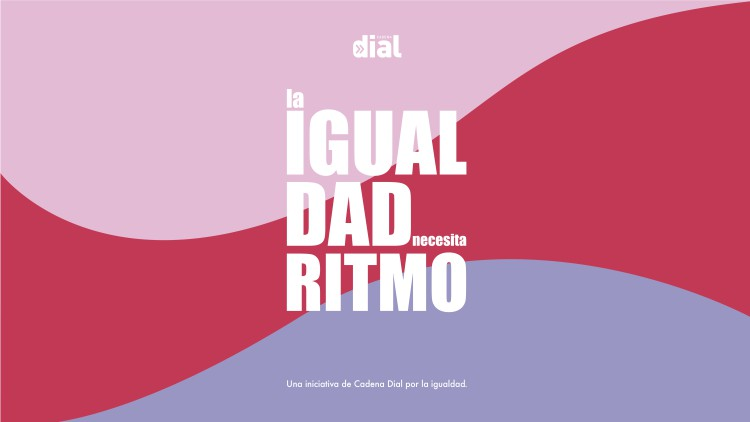 Cadena Dial pone en marcha su campaña 'La igualdad necesita ritmo'