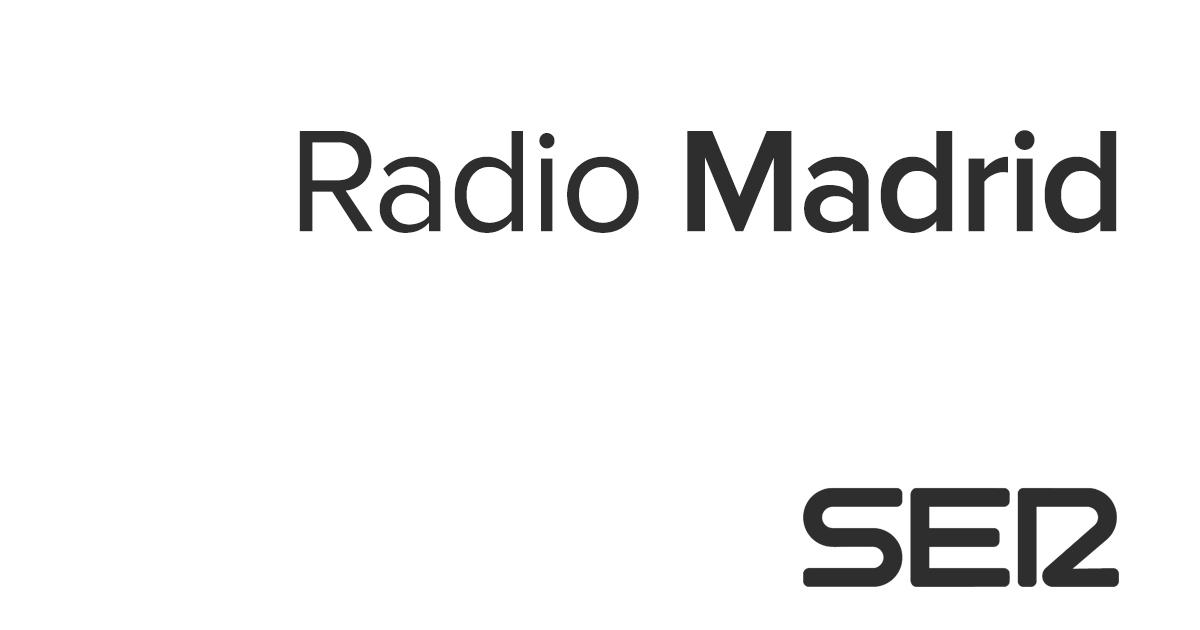 Radio Madrid Noticias De Madrid Y Radio Online Cadena Ser