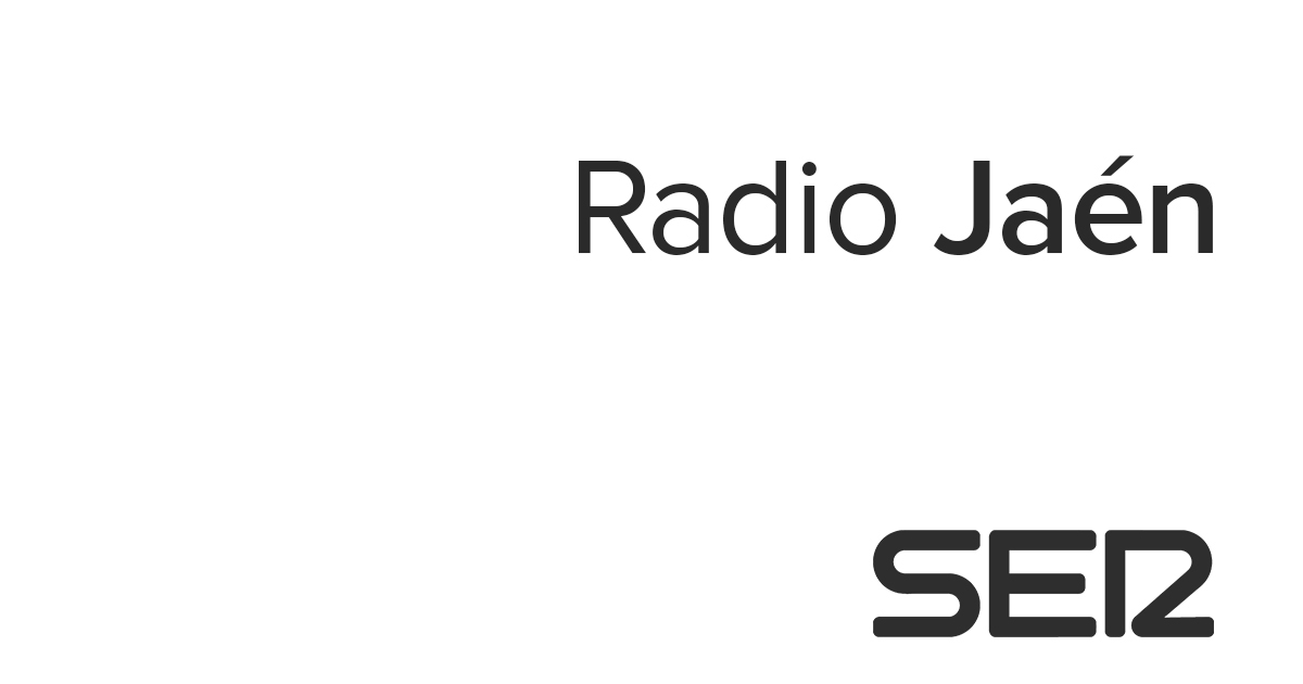 Radio Jaén 1000 Fm Y 1026 Om Cadena Ser