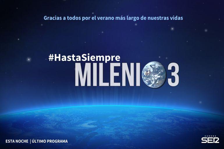Hasta siempre Milenio 3 | Milenio 3 | Cadena SER