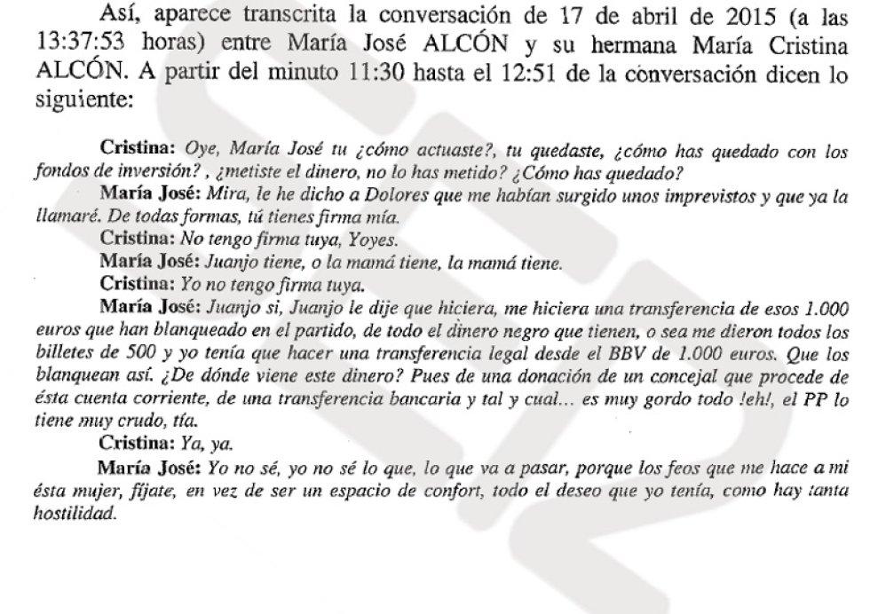 """En el sumario de la Operación Taula también figura una conversación telefónica de la exconcejala del PP María José Alcón con su hermana, en la que explica abiertamente cómo se hace el blanqueo de dinero en el partido. Alcón llega a decir: """"Es muy gordo todo. El PP lo tiene muy crudo"""". La conversación fue grabada el 17 de abril de 2015, pocas semanas antes de que se celebrasen las elecciones municipales del año pasado."""