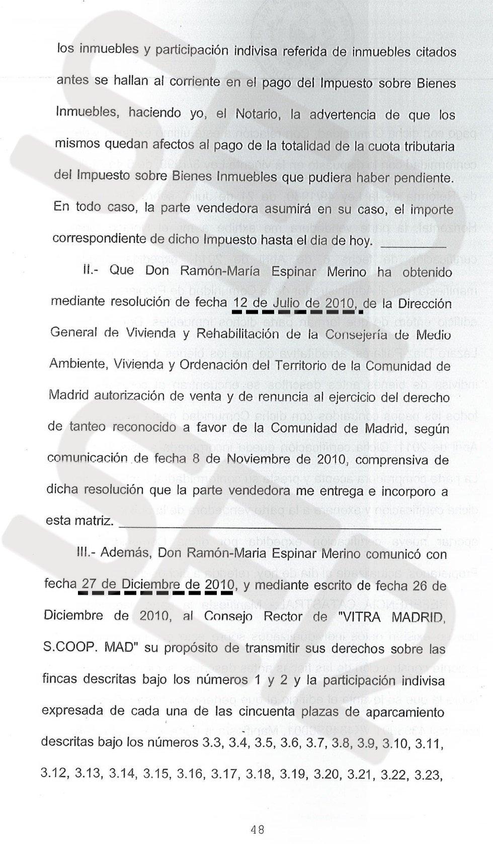 De acuerdo con la información registral, Espinar logró permiso de la Comunidad de Madrid la autorización para vender la casa el 12 de junio de 2010, solo tres meses después de la compra.