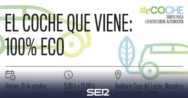'EL PAÍS', 'CincoDías' y Cadena SER organizan el foro 'El coche que viene: 100% ECO'