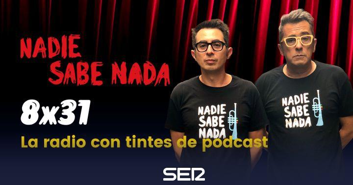 Nadie Sabe Nada 8x31 | La radio con tintes de podcast
